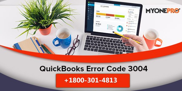 How to Fix QuickBooks Error Code 3004