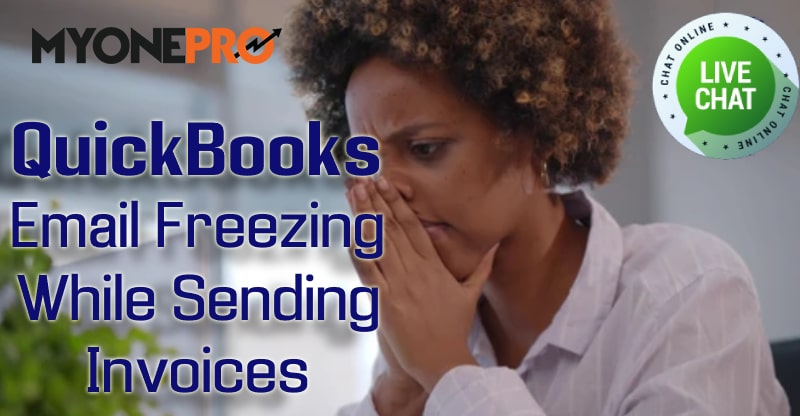 Email Freezing Issue While Sending Invoices In QuickBooks