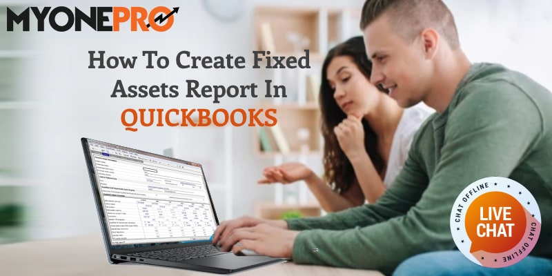 How To Generate Reports In QuickBooks Fixed Assets